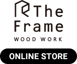 The Frame WOOD WORK (ザ・フレイム・ウッドワーク)